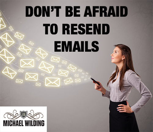 Don't Be Afraid To Resend Emails