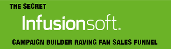 The Secret InfusionSoft Campaign Builder Raving Fan Sales Funnel