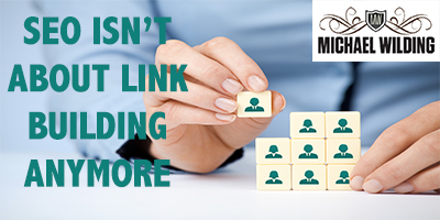 SEO Isn't About Link Building Anymore